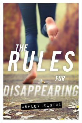"""The Rules for Disappearing, """"Elston, Ashley"""""""