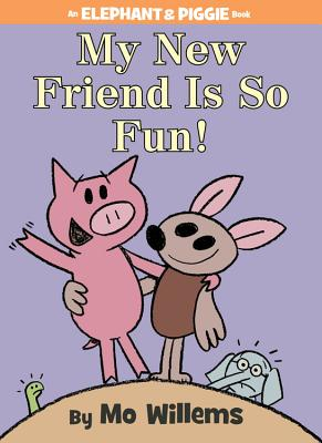 Image for MY NEW FRIEND IS SO FUN! (ELEPHANT & PIGGIE)