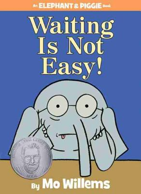 Image for WAITING IS NOT EASY! ( ELEPHANT AND PIGGY)