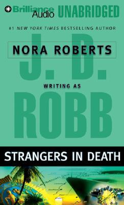 Strangers in Death (In Death, No. 26), J.D. Robb