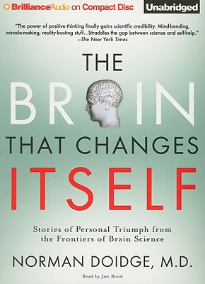 The Brain That Changes Itself: Stories of Personal Triumph from the Frontiers of Brain Science, Doidge M.D., Norman