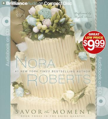 Image for Savor the Moment (Bride (Nora Roberts) Series)
