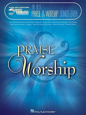 Image for The Best Praise & Worship Songs Ever: E-Z Play Today Volume 107