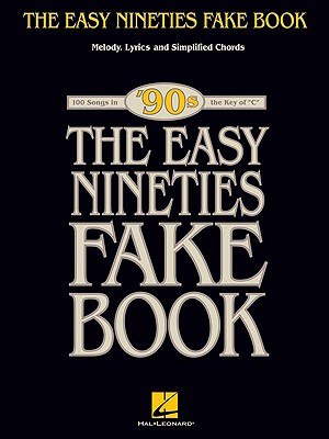 Image for The Easy Nineties Fake Book: Melody, Lyrics & Simplified Chords for 100 Songs in the Key of C (Fake Books)