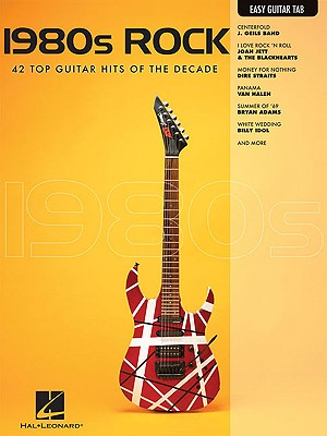 1980s Rock: Easy Guitar with Notes & Tab, Hal Leonard Corp.