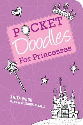 Pocketdoodles for Princesses, Wood, Anita