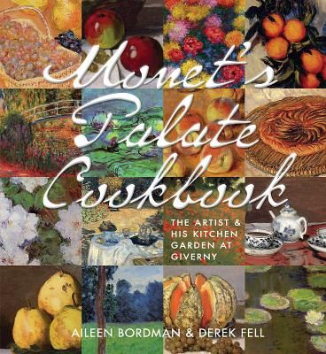 Image for Monet's Palate Cookbook: The Artist & His Kitchen Garden At Giverny