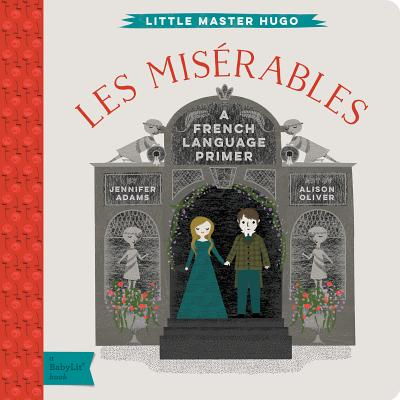 Image for Les Miserables: A BabyLit® French Language Primer (BabyLit Primers)