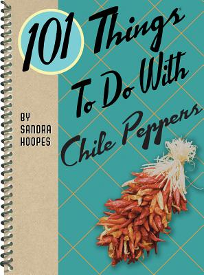 Image for 101 Things to Do with Chile Peppers