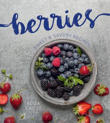 Image for Berries: Sweet & Savory Recipes
