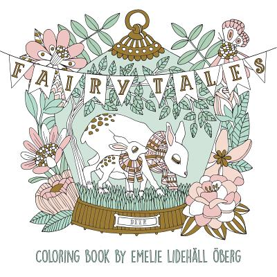 "Fairy Tales Coloring Book: Published in Sweden as ""Sagolikt"", Oberg, Emelie"