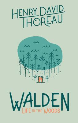 Walden: Life in the Woods, Henry David Thoreau