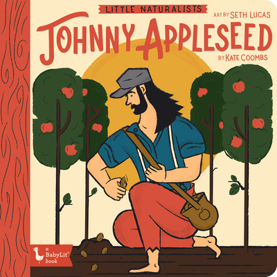Image for JOHNNY APPLESEED (LITTLE NATURALISTS)