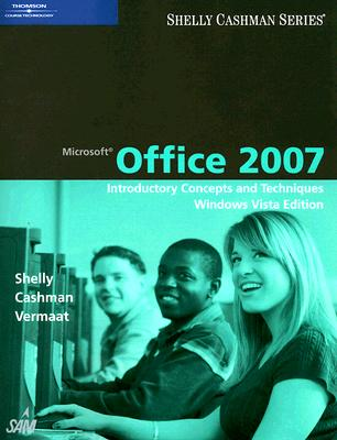 Image for Microsoft Office 2007: Introductory Concepts and Techniques, Windows Vista Edition (Shelly Cashman)