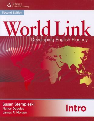 Worldlink Introductory Developing English Fluency Second Edition, Susan Stempleski, Nancy Douglas, James Morgan, Andy Curtis
