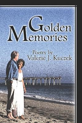 Golden Memories, Kuczek, Valerie J.
