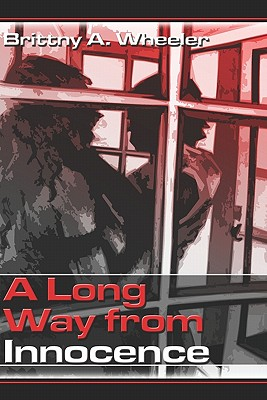 A Long Way from Innocence, Brittny A. Wheeler