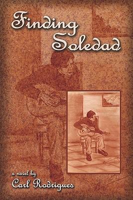 FINDING SOLEDAD, CARL A. RODRIGUES