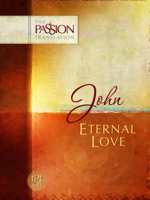 Image for John: Eternal Love (The Passion Translation)