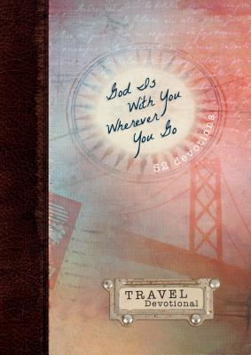 Image for God Is With You Wherever You Go: Travel Devotional