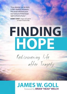Image for Finding Hope: Rediscovering Life After Tragedy