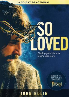 Image for So Loved: Finding Your Place in God?s Epic Story