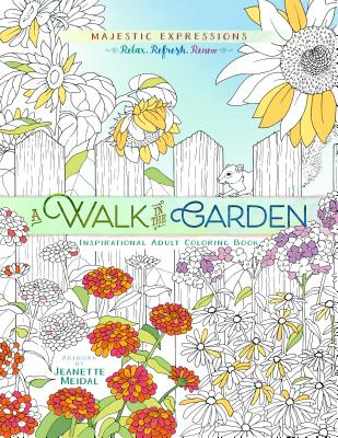 Image for A Walk in the Garden: Inspirational Adult Coloring Book