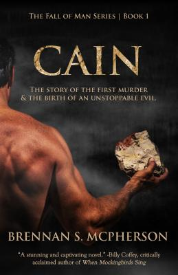 Image for Cain: The Story of the First Murder and the Birth of an Unstoppable Evil (The Fall of Man Series)