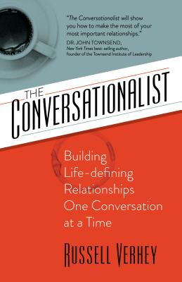 Image for The Conversationalist: Building Life-defining Relationships One Conversation at a Time