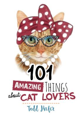 Image for 101 Amazing Things About Cat Lovers