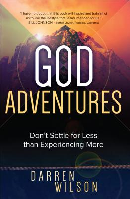 Image for God Adventures: Dont Settle for Less than Experiencing More