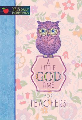 Image for A Little God Time for Teachers: 365 Daily Devotions