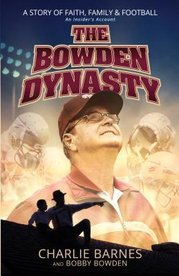 "Image for ""The Bowden Dynasty: A Story of Faith, Family & Football An Insider's Account"""