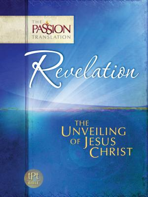 Image for Revelation: The Unveiling of Jesus Christ (The Passion Translation)