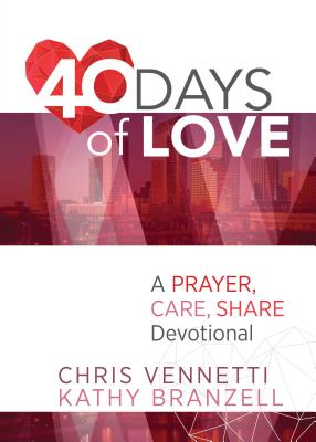 Image for 40 Days of Love: A Devotional to Live Out a Prayer, Care, Share Lifestyle