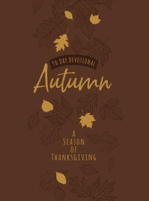 Image for Autumn: A Season of Thanksgiving: 90-Day Devotional