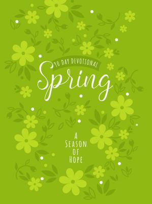 Image for Spring: A Season of Hope (90-Day Devotional)