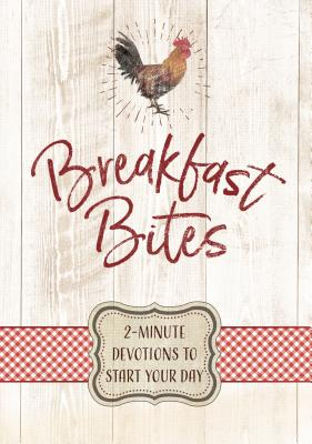 Image for Breakfast Bites: 2-Minute Devotions to Start Your Day