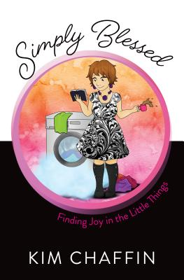 Image for Simply Blessed: Finding Joy in the Little Things