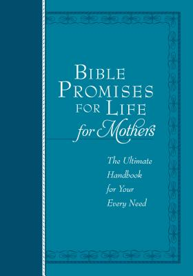 Image for Bible Promises for Life (for Mothers): The Ultimate Handbook for Your Every Need