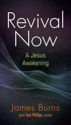 Image for Revival Now: A Jesus Awakening
