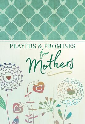 Image for Prayers & Promises for Mothers