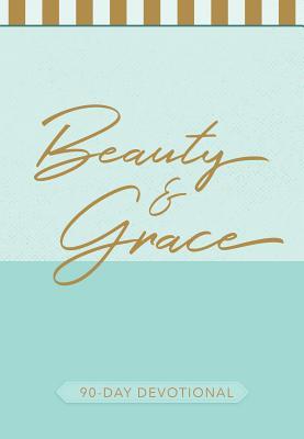 Image for Beauty & Grace: 90-Day Devotional