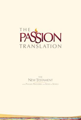 """Image for """"The Passion Translation New Testament (2nd Edition) Ivory: With Psalms, Proverbs and Song of Songs"""""""