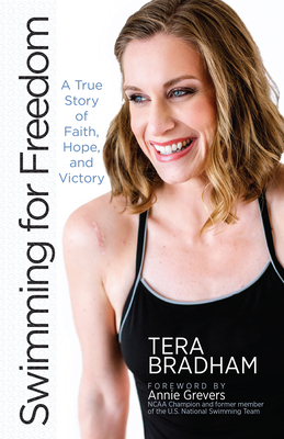Image for Swimming for Freedom: A True Story of Faith, Hope, and Victory (Paperback) – The Inspirational Story of Tera Bradham's Unconventional Comeback