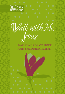 Image for Walk With Me, Jesus: Daily Words of Hope and Encouragement (Faux Leather Gift Edition) – 365 Daily Devotions that Express the Unconditional Love of Our Heavenly Father