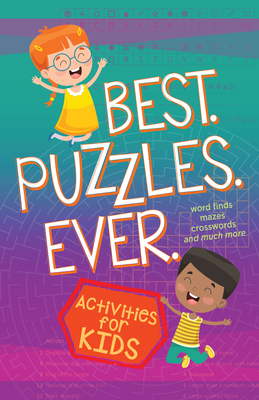 Image for Best Puzzles Ever: Kids Activity Book Activities for Kids (Word Finds, Mazes, Crosswords, and More)