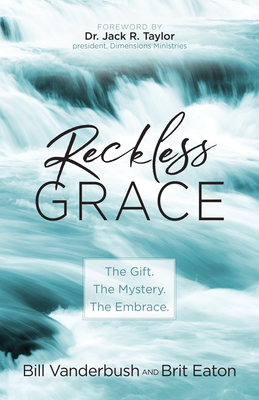 Image for Reckless Grace: The Gift. The Mystery. The Embrace.