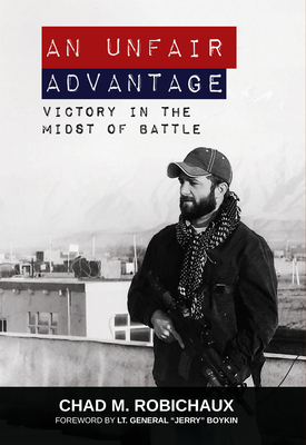 Image for An Unfair Advantage: Victory in the Midst of Battle