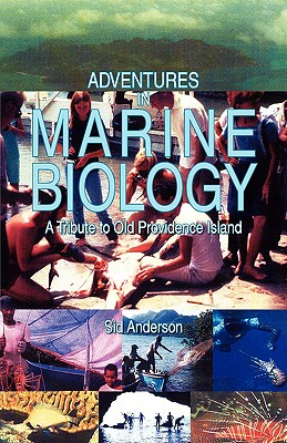 Image for Adventures in Marine Biology: A Tribute to Old Providence Island